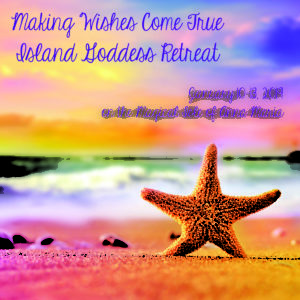 Making Wishes Come True Island Goddess Retreat