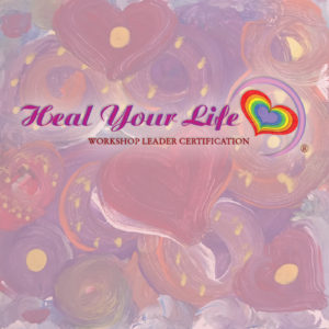 Heal Your Life® Workshop Leader Certification